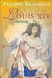 echange, troc Beaussant Philippe - Louis XIV artiste