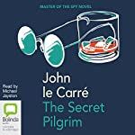 The Secret Pilgrim | John le Carré