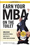 img - for Earn Your MBA on the Toilet: Unleash Unlimited Power and Wealth from Your Bathroom book / textbook / text book