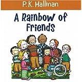 A Rainbow of Friends ~ P. K. Hallinan
