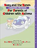Zoey and the Zones: Companion Workbook for Parents of Children with Asthma