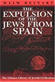 The Expulsion of the Jews from Spain (The Littman Library of Jewish Civilization) (1904113281) by Beinart, Haim