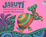 Jabuti the Tortoise: A Trickster Tale from the Amazon (0152053743) by McDermott, Gerald