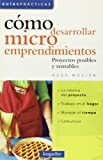 img - for Como desarrollar microemprendimientos / How to Develop Small Businesses: Proyectos posibles y rentables / Possible and Profitable Projects (Guias Practicas / Practical Guides) (Spanish Edition) book / textbook / text book
