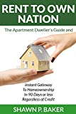 img - for Rent To Own Nation: The Apartment Dweller's Guide and Instant Gateway to Homeownership in 90 Days or Less Regardless of Credit book / textbook / text book
