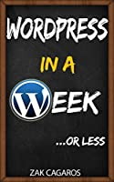 WordPress in a week: …Or less Front Cover