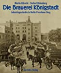 Die Brauerei K�nigstadt: Industrieges...