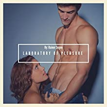 Laboratory of Pleasure: Take Her Gently, Book 2 Audiobook by Rainer Segen Narrated by Trevor Clinger