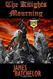 The Knights Mourning: Volume 2 (The Crusades Series)