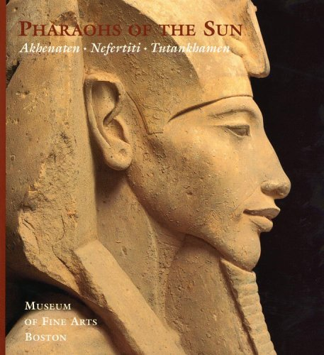 Pharaohs of the Sun: Akhenaten : Nefertiti : Tutankhamen