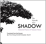The Growth of a Shadow: Selected Poems of Taejoon Moon