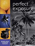 Perfect Exposure: From Theory to Practice (0715319922) by Hicks, Roger
