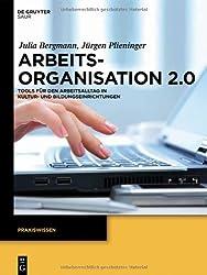 Arbeitsorganisation 2.0: Tools für den Arbeitsalltag in Kultur- und Bildungseinrichtungen (Praxiswissen)