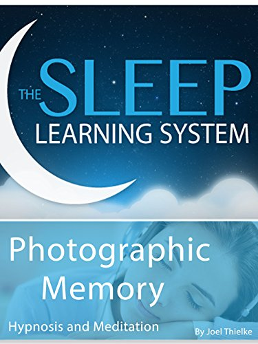 Photographic Memory, Hypnosis (The Sleep Learning System)