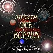 Der Ärger beginnt (Imperium der Bonzen 3) | Peter A. Kettner