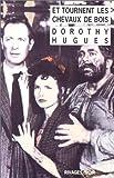 echange, troc Dorothy B. (Dorothy Belle) Hughes - Et tournent les chevaux de bois