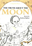 img - for The Truth About the Moon (Sandpiper Houghton Mifflin Books) book / textbook / text book