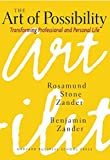 img - for The Art of Possibility: Transforming Professional and Personal Life 1st edition by Zander, Rosamund Stone, Zander, Benjamin (2000) Hardcover book / textbook / text book