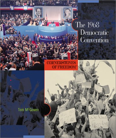 The 1968 Democratic Convention (Cornerstones of Freedom: Second), Tom McGowen