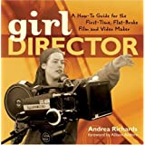 Girl Director: A How-to Guide for the First-Time Flat-Broke Film and Video Makerby Andrea Richards
