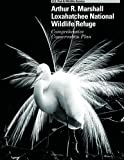 img - for Arthur R.Marshall Loxahatchee National Wildlife Refuge Comprehensive Conservation Plan book / textbook / text book