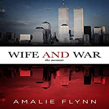 Wife and War: The Memoir (       UNABRIDGED) by Amalie Flynn Narrated by Amalie Flynn