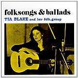 echange, troc Tia Blake - Folksongs & Ballads