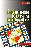 A la recherche de la preuve en math�matiques
