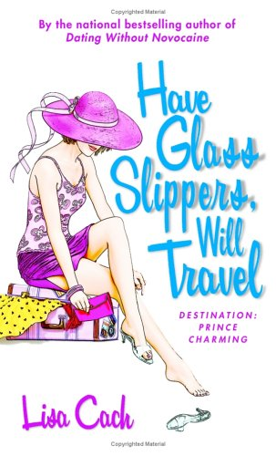 Have Glass Slippers, Will Travel, Lisa Cach