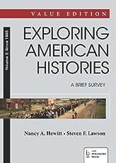 Exploring American Histories, Value Edition, Volume II: 2