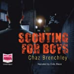 Scouting for Boys   Chaz Brenchley