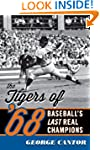 The Tigers of '68: Baseball's Last Re...