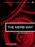 Merb Way, The (Addison-Wesley Professional Ruby Series)