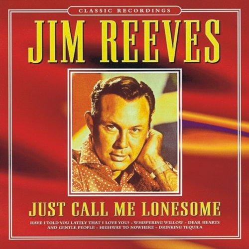 Jim Reeves - Just Call Me Lonesome - Zortam Music