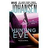 Hunting Eve (Eve Duncan Book 17) ~ Iris Johansen