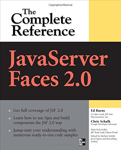 JavaServer Faces 2.0, The Complete Reference, by Ed Burns, Chris Schalk