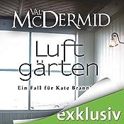Luftgärten (Kate Brannigan 2) | Val McDermid