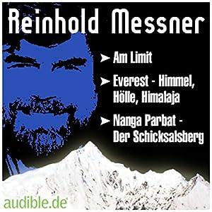 Leben und Werk Reinhold Messners Hörbuch