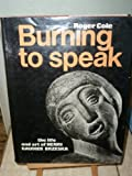BURNING TO SPEAK (0714818054) by ROGER COLE