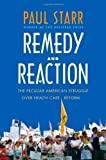 img - for Remedy and Reaction: The Peculiar American Struggle over Health Care Reform 1st (first) Edition by Starr, Paul published by Yale University Press (2011) book / textbook / text book
