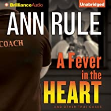 A Fever in the Heart: And Other True Cases: Ann Rule's Crime Files, Book 3 (       UNABRIDGED) by Ann Rule Narrated by Laural Merlington