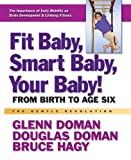 img - for Fit Baby, Smart Baby, Your Baby! (The Gentle Revolution Series) Hardcover - June 15, 2012 book / textbook / text book
