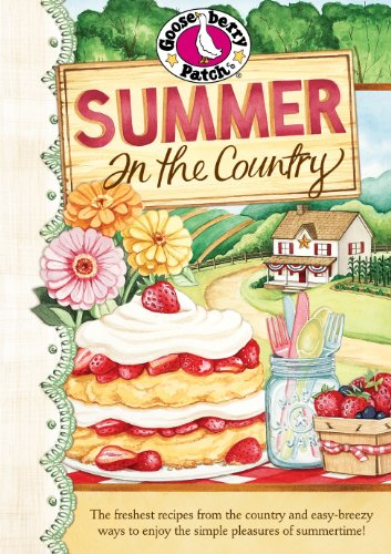 Summer in the Country Cookbook: The freshest recipes from the country and easy-breezy ways to enjoy the simple pleasures of summerti (Everyday Cookbook Collection) by Gooseberry Patch