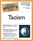 The Complete Idiot's Guide to Taoism (0028642627) by Brandon Toropov
