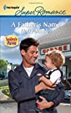 A Father's Name (Harlequin Super Romance) (0373717334) by Jacobs, Holly