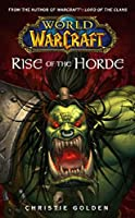 World of Warcraft: Rise of the Horde: World of Warcraft Series Book 2