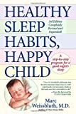Healthy Sleep Habits, Happy Child (0449004023) by Marc Weissbluth M.D.