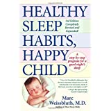 Healthy Sleep Habits, Happy Child ~ Marc Weissbluth M.D.