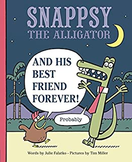 Book Cover: Snappsy the Alligator and His Best Friend Forever