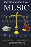Entertainment Law: Music: (Or, How to Roll in the Rock Industry) (Volume 1)